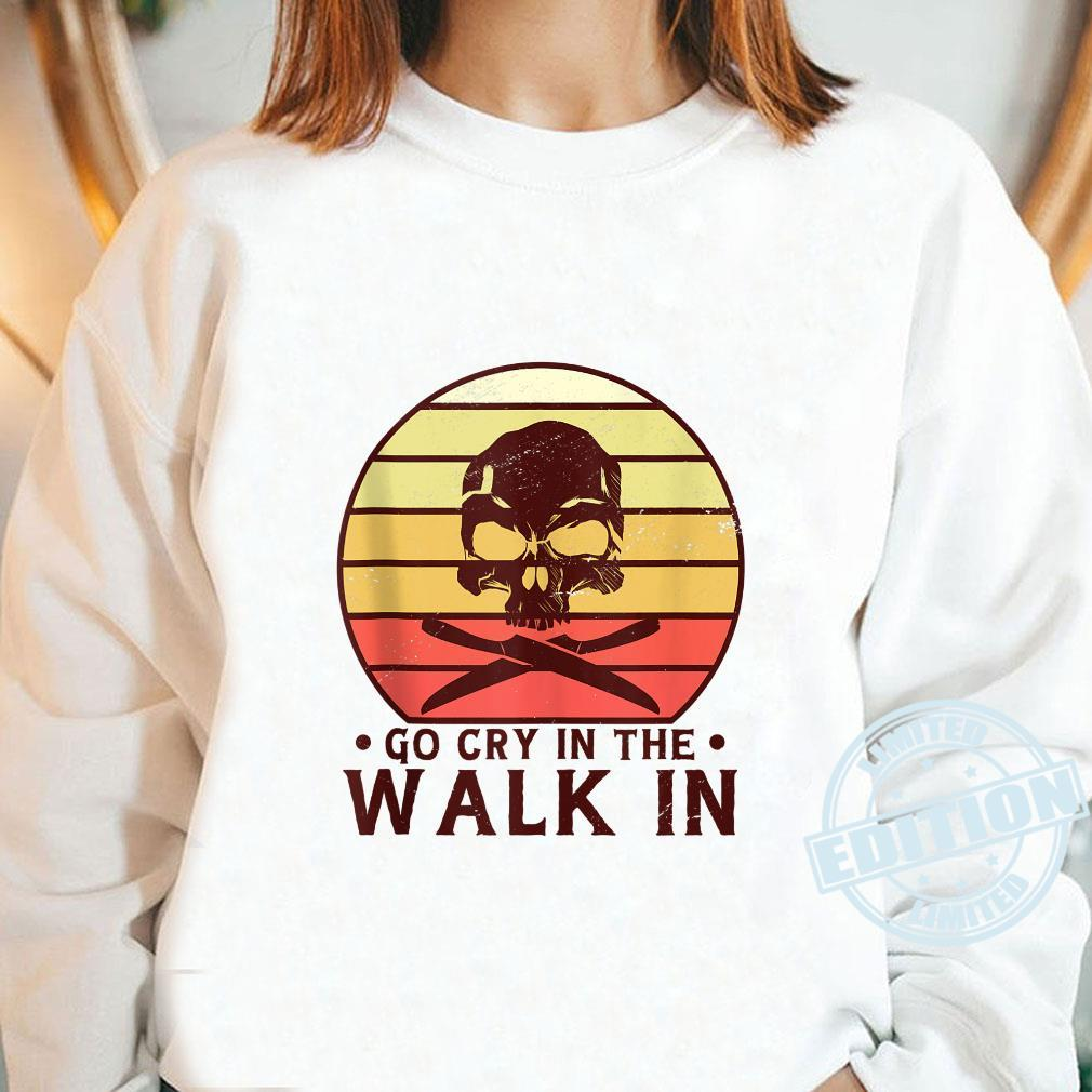 Go Cry In The Walkin Retro For Chef Cook And Cooking Shirt long sleeved