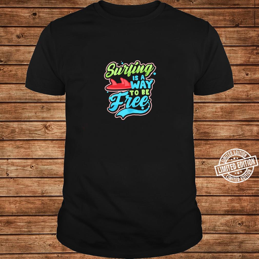 Is A Way To Be Free Design Surfer Shirt long sleeved