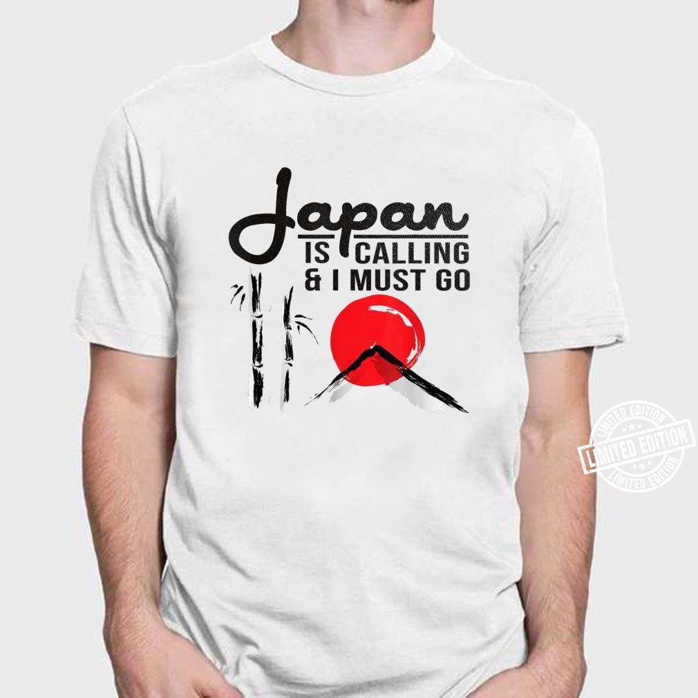 Japan Travel Shirt Japan Is Calling & I Must Go Shirt