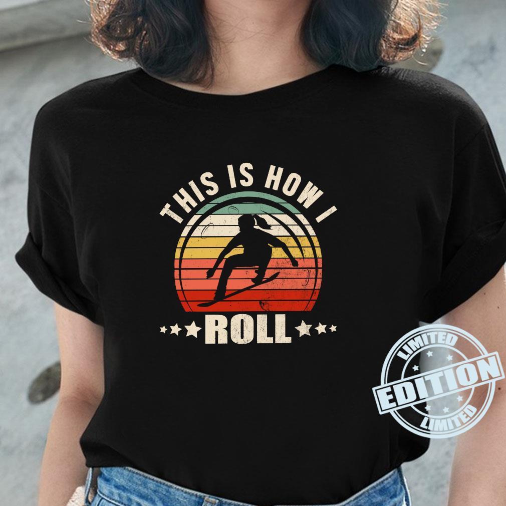 Retro This is How I Roll Skateboard Skater Girl Gag Novelty Shirt ladies tee