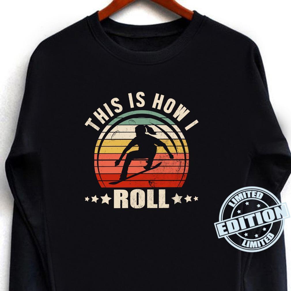 Retro This is How I Roll Skateboard Skater Girl Gag Novelty Shirt long sleeved