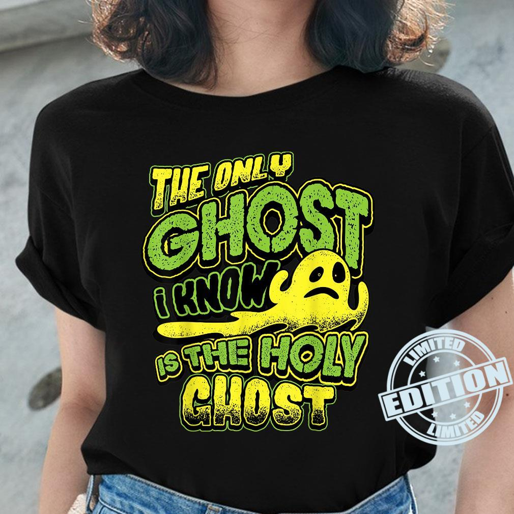 The Only Ghost I Know Is The Holy Ghost Christian Halloween Shirt ladies tee