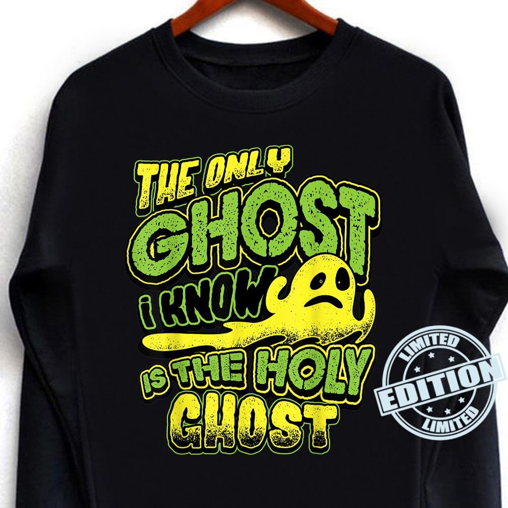 The Only Ghost I Know Is The Holy Ghost Christian Halloween Shirt long sleeved