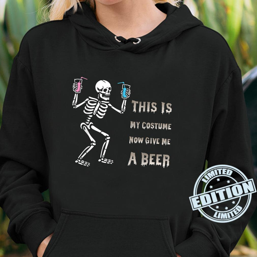 This Is My Costume Now Give Me A Beer Halloween Costume Shirt hoodie