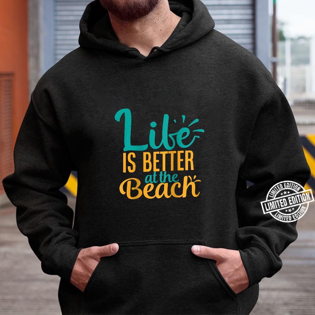 Womens Life Is Better At The Beach Summer Shirt hoodie