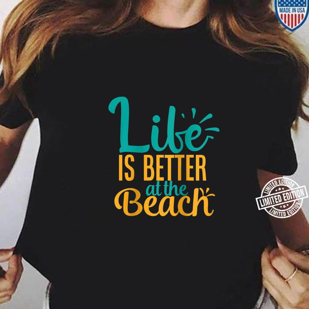 Womens Life Is Better At The Beach Summer Shirt ladies tee