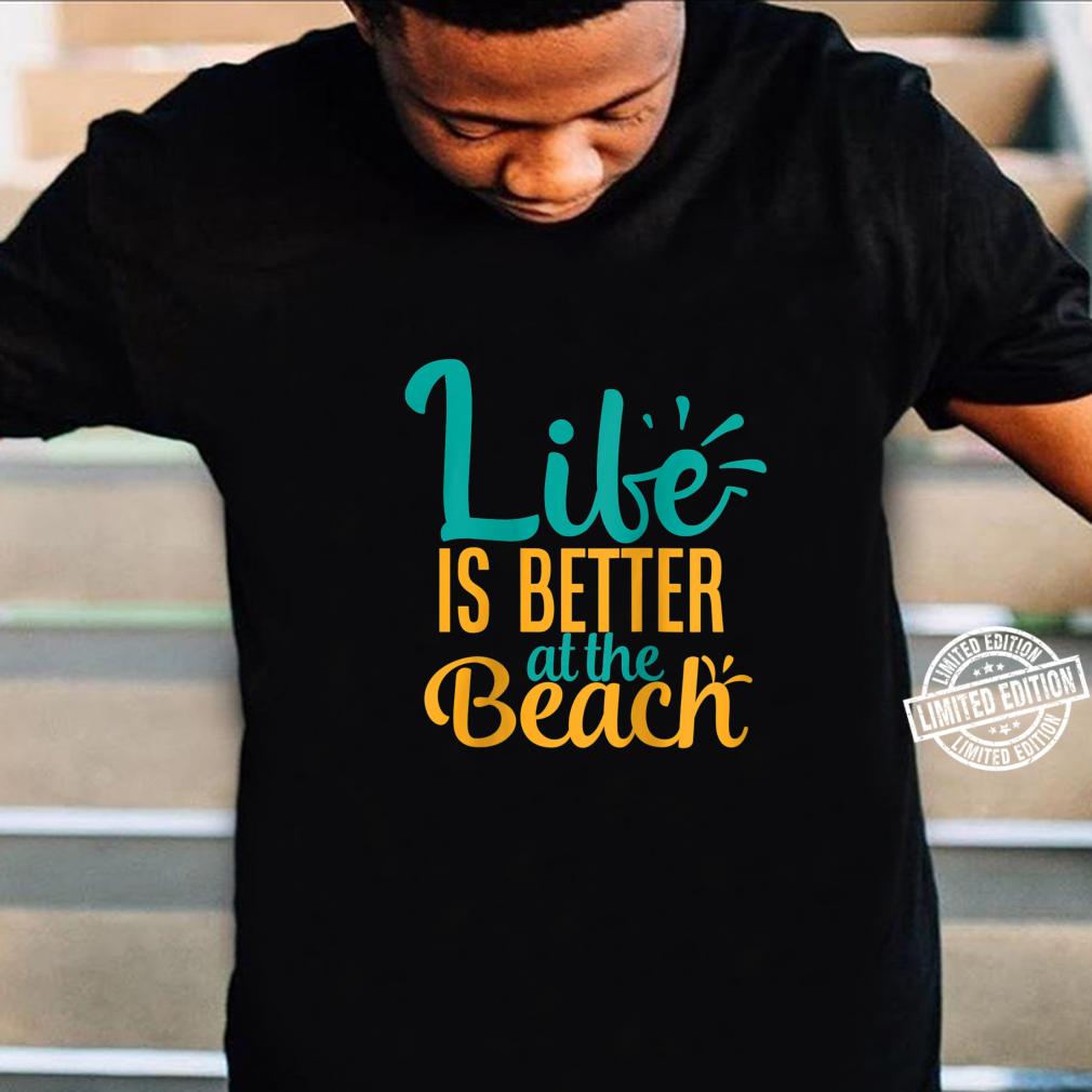 Womens Life Is Better At The Beach Summer Shirt