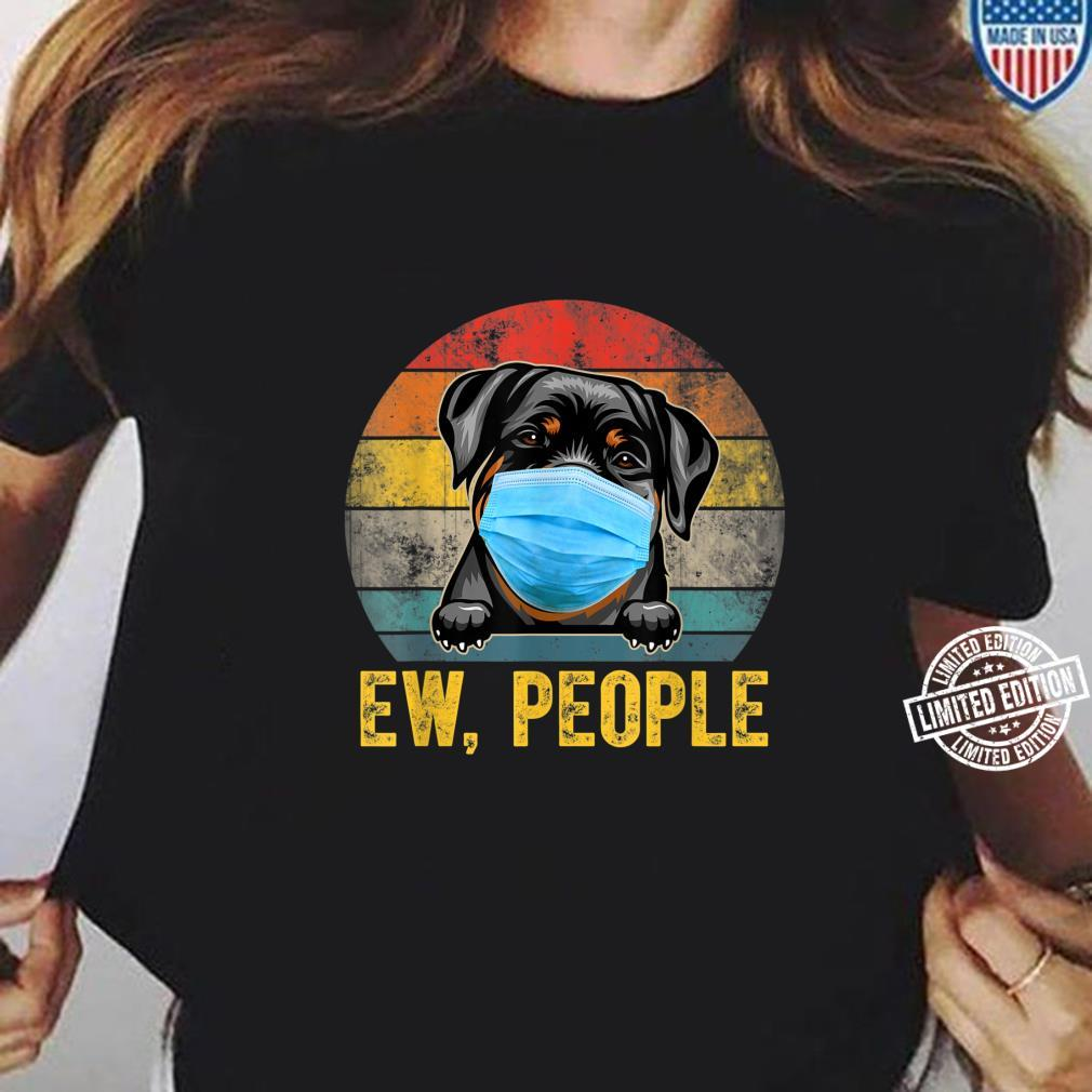Cute Rottweiler Dog Ew People Dog Wearing A Face Mask Shirt ladies tee
