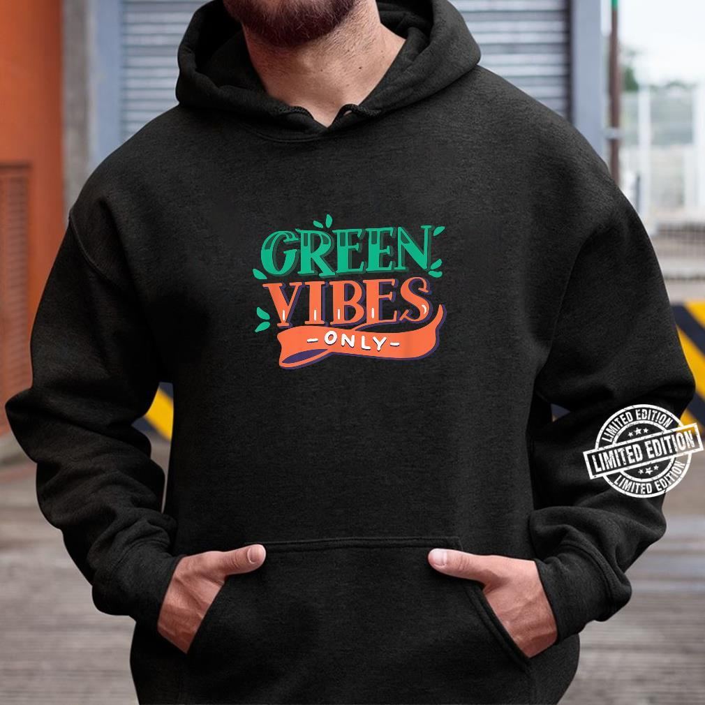 Green Vibes Only Earth Day Shirt hoodie