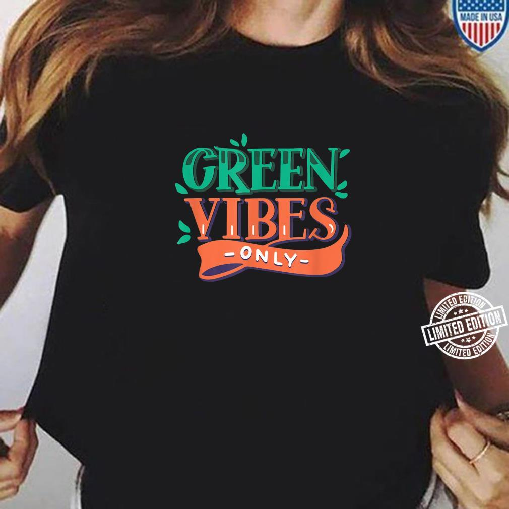 Green Vibes Only Earth Day Shirt ladies tee