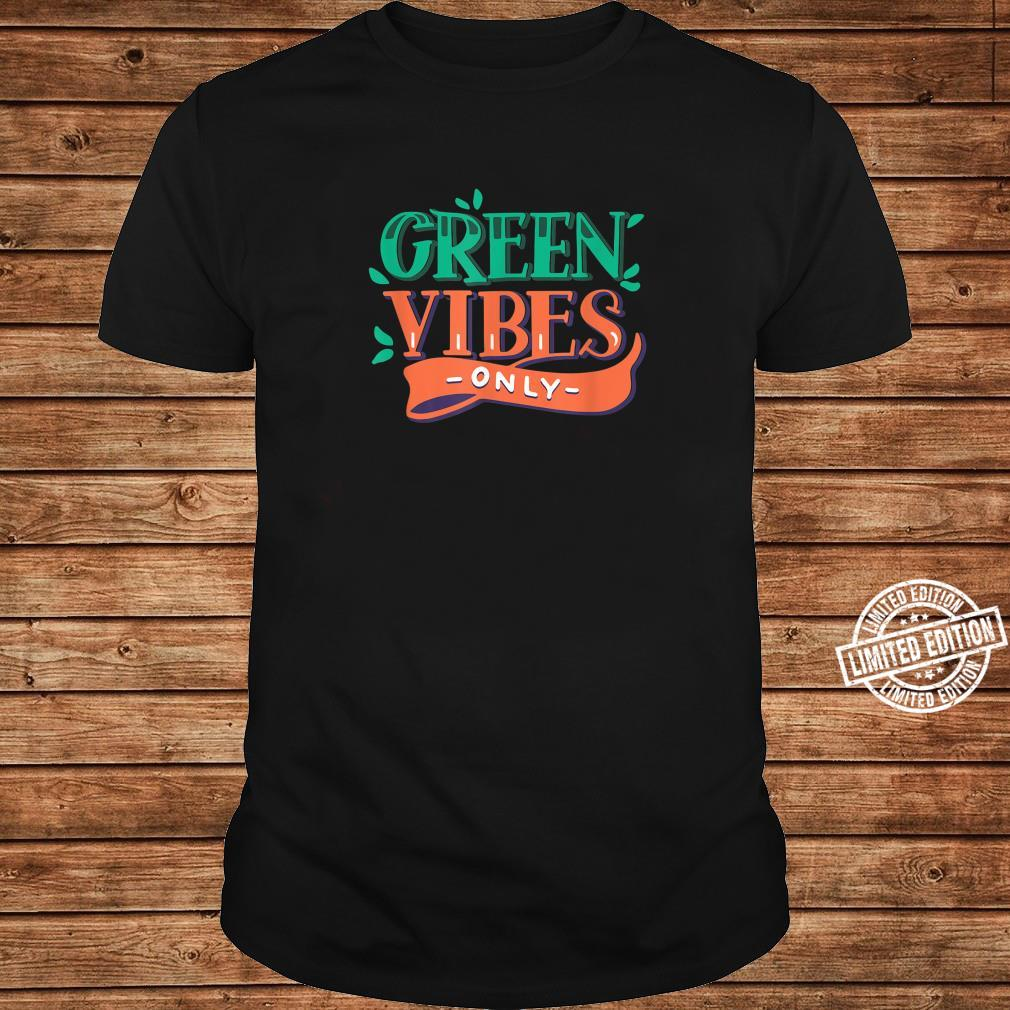 Green Vibes Only Earth Day Shirt long sleeved