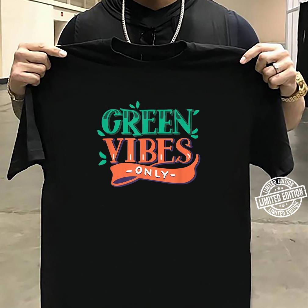 Green Vibes Only Earth Day Shirt sweater