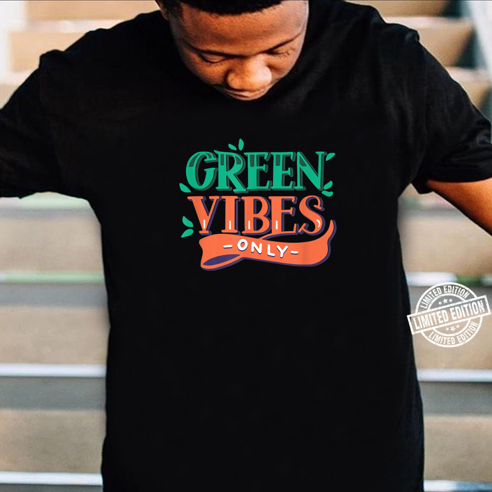 Green Vibes Only Earth Day Shirt